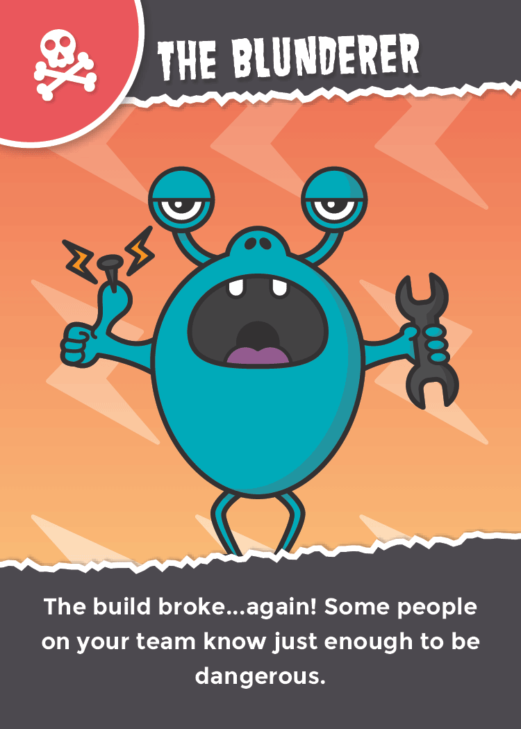 illustration of the Blunderer with text: The build broke... again! Some people know just enough to be dangerous